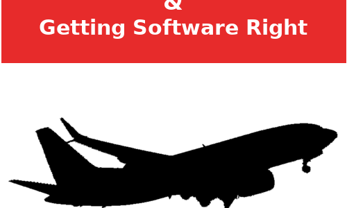 Boeing 737 MAX and Getting Software Right